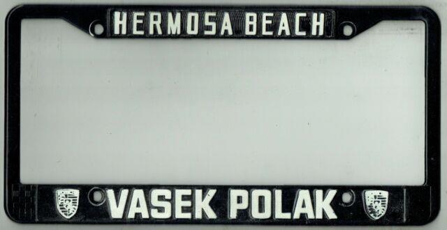 Hermosa Beach California Vasek Polak Porsche Vintage Dealer License Plate Frame