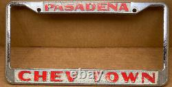 RARE CHEVROLET CHEVY TOWN(PASADENA Ca.)CAR DEALER-LICENSE PLATE FRAME-VINTAGE