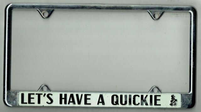 Super Rare 1970's Let's Have A Quickie Vintage California License Plate Frame