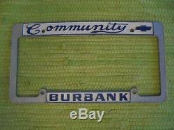 Vintage Community CHEVROLET Dealer LICENSE PLATE FRAME BURBANK California CA