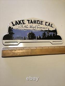 Vintage Lake Tahoe, Ca In The High Sierras Porcelain Car License Plate Topper